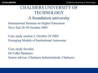 CHALMERS UNIVERSITY OF TECHNOLOGY A foundation university