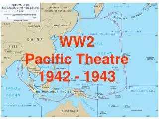 WW2 Pacific Theatre 1942 - 1943