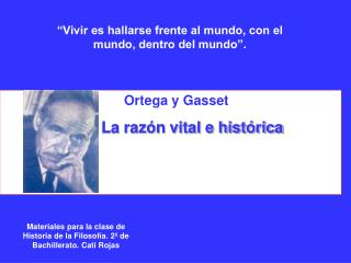 Ortega y Gasset           La razón vital e histórica