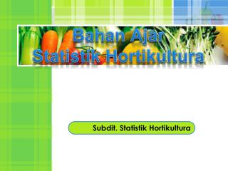 Bahan  Ajar Statistik  Hortikultura