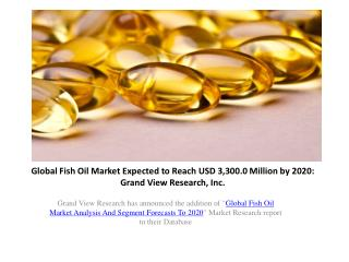Global Fish Oil Market Size And Segmentation to 2020.