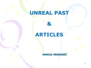 UNREAL PAST & ARTICLES
