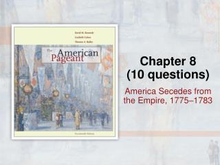 America Secedes from the Empire, 1775–1783