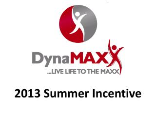 2013 Summer Incentive