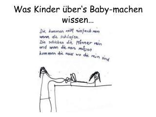Was Kinder über's Baby-machen wissen…