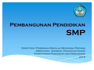 Pembangunan  Pendidikan SMP