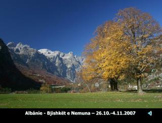 Albánie - Bjishkët e Nemuna – 26.10.-4.11.2007