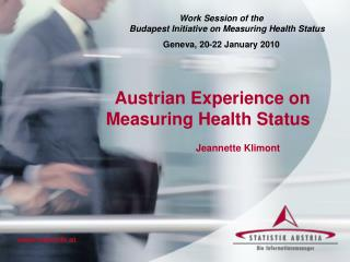 Austrian Experience on  Measuring Health Status