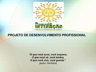 PROJETO DE DESENVOLVIMENTO PROFISSIONAL