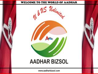 WELCOME TO THE WORLD OF AADHAR