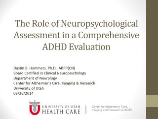 The Role of Neuropsychological Assessment in a Comprehensive ADHD Evaluation