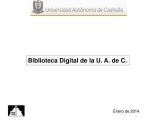 Biblioteca Digital de la U. A. de C.