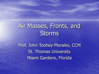 Air Masses, Fronts, and Storms