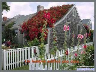 Un hombre edificó una casa...