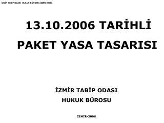 13.10.2006 TARİHLİ PAKET YASA TASARISI