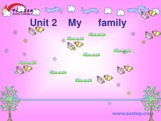 Unit 2    My      family