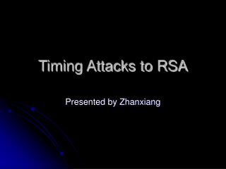 Timing Attacks to RSA