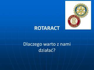 ROTARACT Dlaczego warto z nami działać?