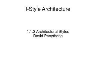 I-Style Architecture