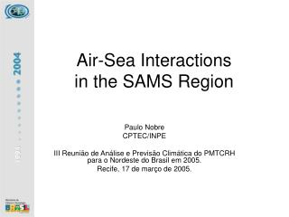 Air-Sea Interactions  in the SAMS Region