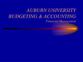 AUBURN UNIVERSITY BUDGETING & ACCOUNTING Financial Management