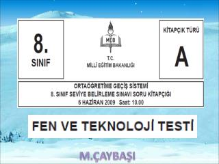 Mehmet ÇAYBAŞI Aydın Nahit Menteşe  İlköğretim Okulu Fen ve Teknoloji Öğretmeni