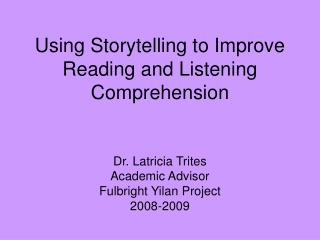 Using Storytelling to Improve Reading and Listening Comprehension