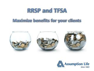 RRSP and  TFSA Maximize  benefits for your clients