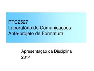 PTC2527  Laboratório de Comunicações:  Ante-projeto de Formatura