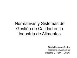 Normativas y Sistemas de Gestión de Calidad en la Industria de Alimentos