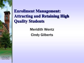 Enrollment Management: Attracting and Retaining High Quality Students