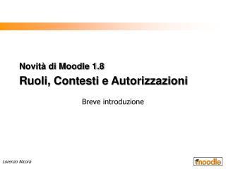 Novità di Moodle 1.8 Ruoli, Contesti e Autorizzazioni