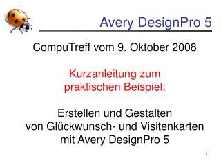 CompuTreff vom 9. Oktober 2008 Kurzanleitung zum praktischen Beispiel: Erstellen und Gestalten