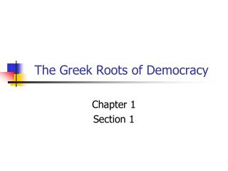 The Greek Roots of Democracy