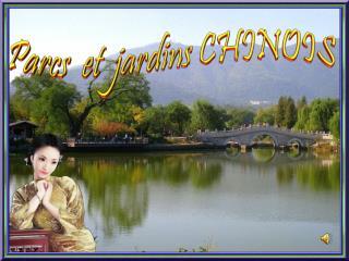 Parcs et  jardins CHINOIS