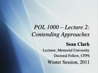 POL 1000 – Lecture 2:  Contending Approaches