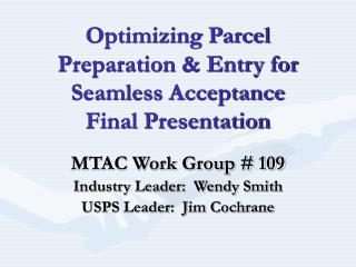 Optimizing Parcel Preparation  Entry for Seamless Acceptance Final Presentation