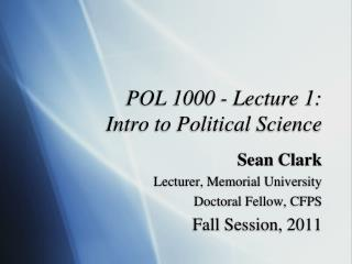 POL 1000 - Lecture 1:  Intro to Political Science