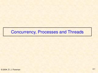 Concurrency, Processes and Threads