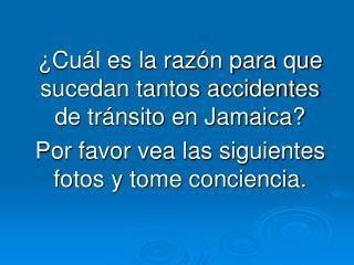 ¿Cuál es la razón para que sucedan tantos accidentes de tránsito en Jamaica?