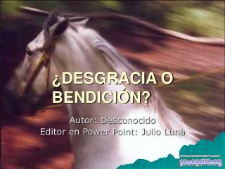 ¿DESGRACIA O BENDICIÓN?
