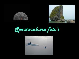 Spectaculaire foto's