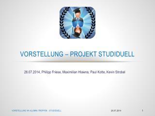 Vorstellung –  Projekt  Studiduell