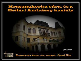 Krasznahorka vára, és a Betléri Andrássy kastély