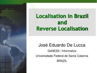 Localisation in Brazil and Reverse Localisation