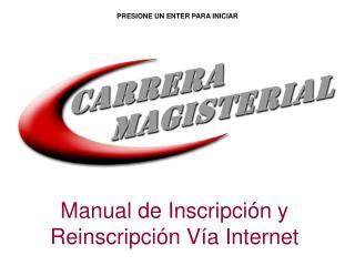 Manual de Inscripción y Reinscripción Vía Internet