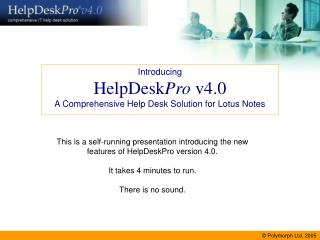 Introducing HelpDesk Pro  v4.0 A Comprehensive Help Desk Solution for Lotus Notes