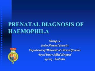 PRENATAL DIAGNOSIS OF HAEMOPHILA