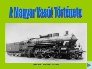 A Magyar Vas�t T�rt�nete