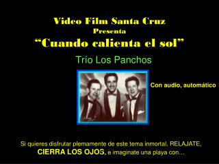 "Video Film Santa Cruz Presenta ""Cuando calienta el sol"""